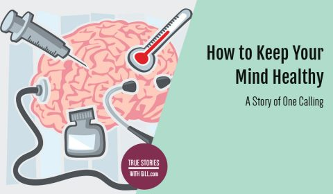 How to Keep Your Mind Healthy. A Story of One Calling.