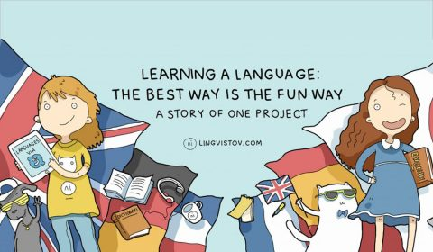 Learning a Language: The Best Way Is the Fun Way
