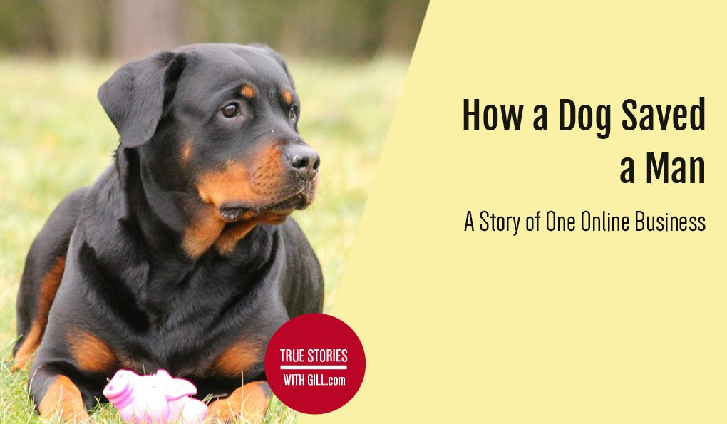 How a dog saved a man. A story of one online business.
