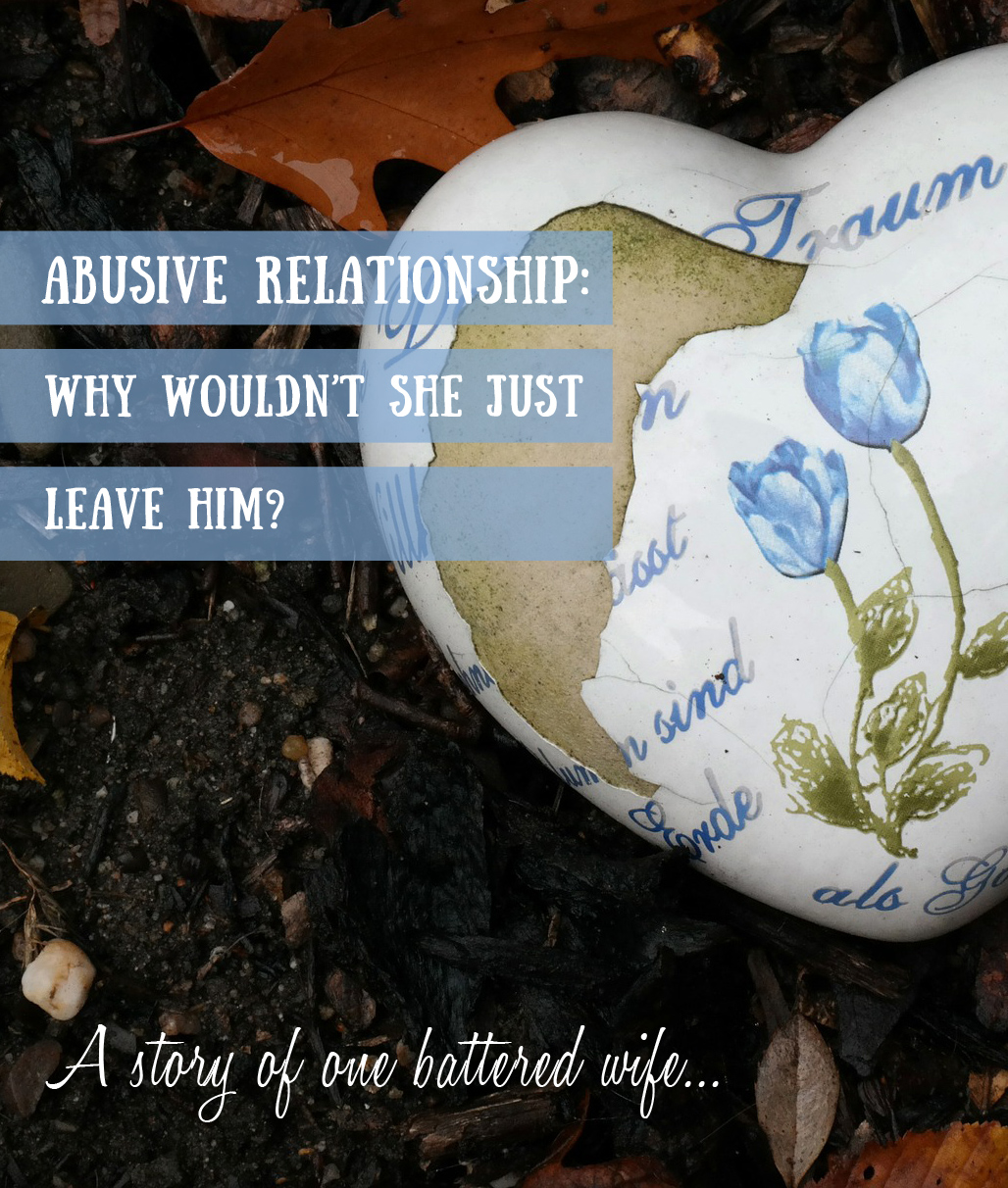 abusive-relationship-why-doesnt-she-just-leave-him-battered-wife-pinterest